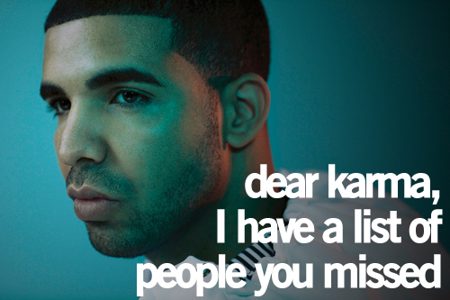 Drake Quotes and Sayings, karma, wise