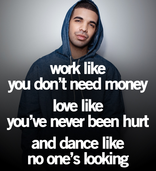Drake Quotes and Sayings, money, love