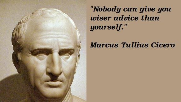 Marcus Tullius Cicero Quotes and Sayings, wise, advice, brainy