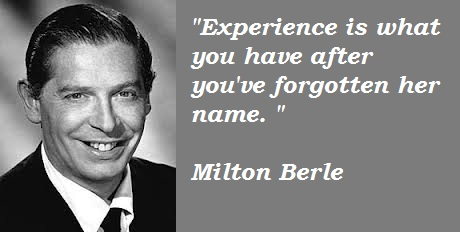 Milton Berle Quotes and Sayings, experience, wise