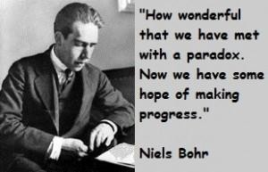 Niels Bohr Quotes and Sayings, paradox, wise