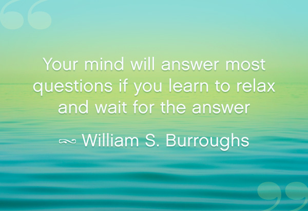 William S. Burroughs Quotes, Sayings, mind, relax