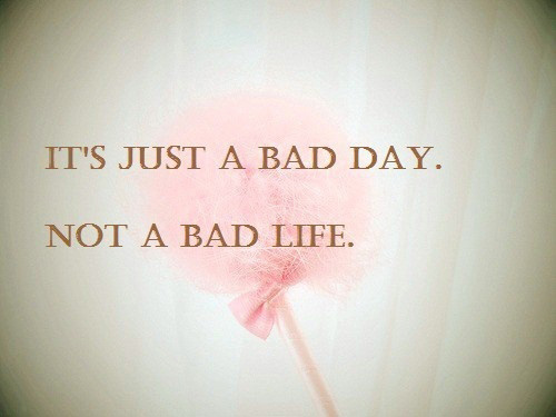 bad day quotes 1