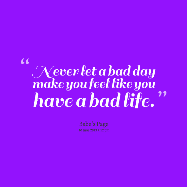 bad day quotes 5